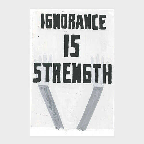 Untitled (Ignorence Is Strength)